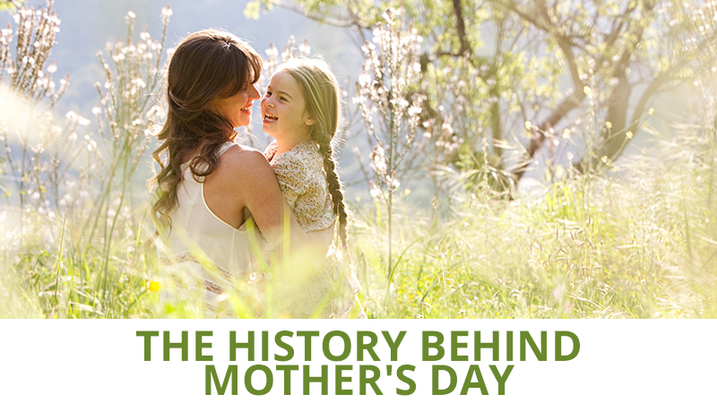 The History Behind Mother's Day